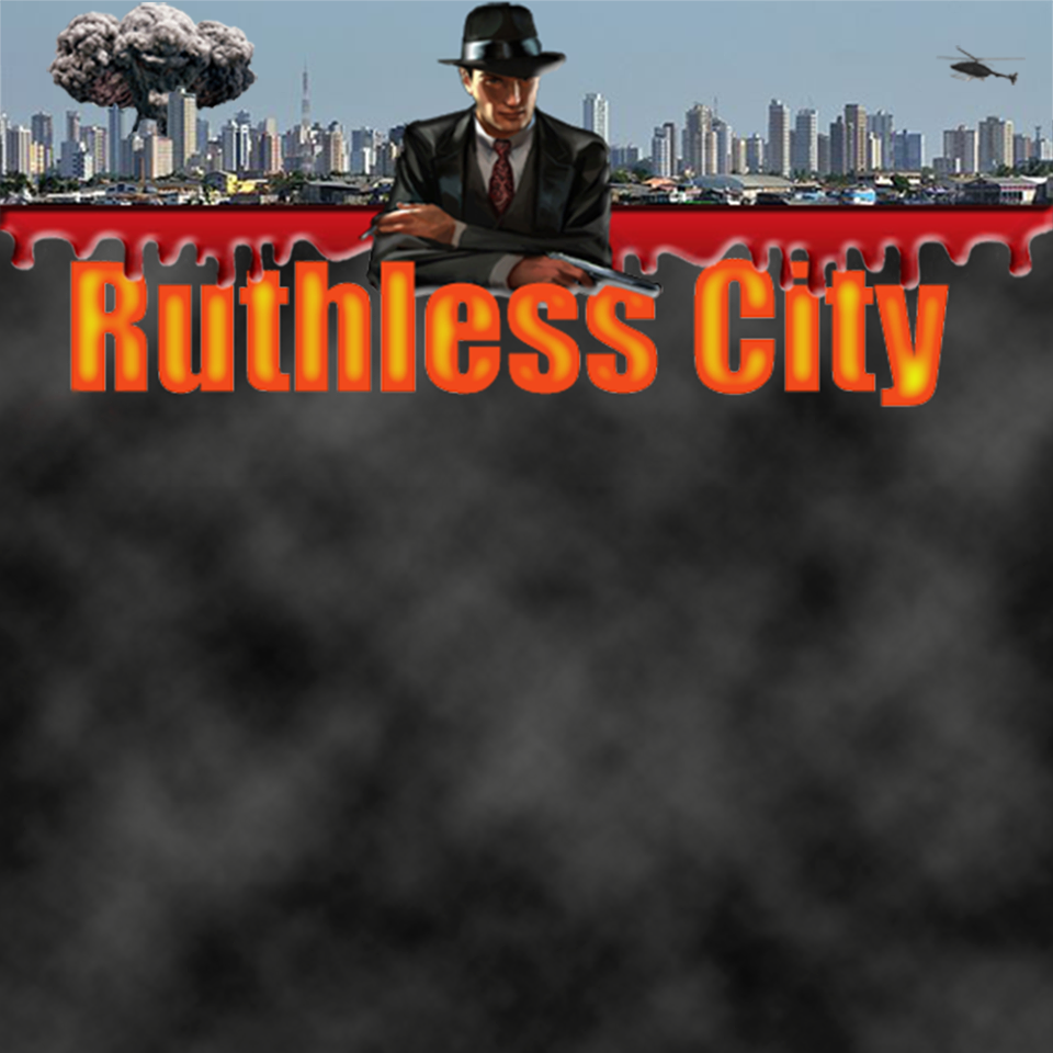 Ruthless City 2.0